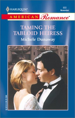 Taming the Tabloid Heiress (Harlequin American Romance, #900)