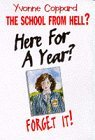 Here for a Year? Forget It! (School from Hell S.)
