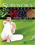 The Survivor's Handbook: Eating Right for Cancer Survival