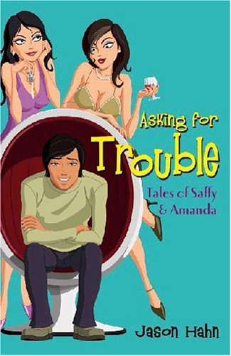 Asking For Trouble: Tales Of Saffy And Amanda