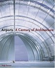 Airports: A Century of Architecture