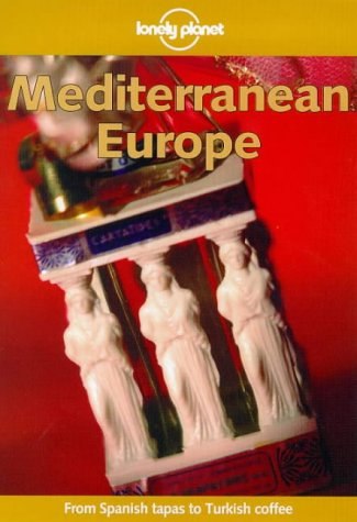 Mediterranean Europe (Lonely Planet Guide)
