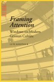 Framing Attention: Windows on Modern German Culture