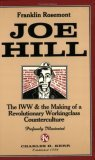 Joe Hill: The I.W.W. and the Making of a Revolutionary Working Class Counterculture