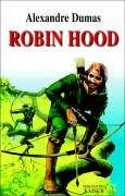 Robin Hood, The Prince of Thieves by Alexandre Dumas