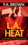 L.A. Heat by P.A. Brown
