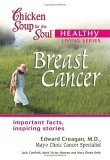 Chicken Soup for the Soul Healthy Living Series: Breast Cancer (Chicken Soup for the Soul Healthy Living)