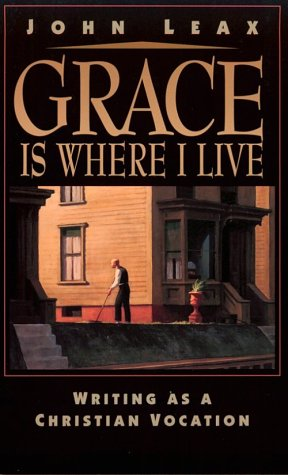 Grace Is Where I Live: Writing as a Christian Vocation