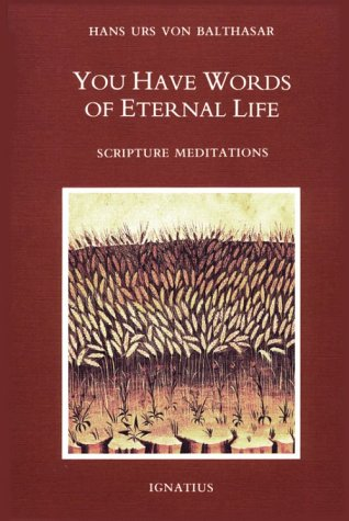 You Have Words Of Eternal Life: Scripture Meditations