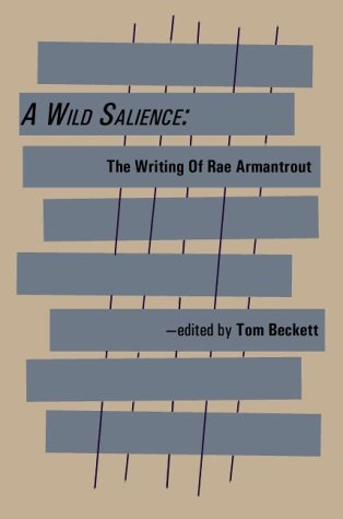 A Wild Salience : The Writing of Rae Armantrout