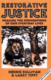 Restorative Justice: Healing the Foundations of Our Everyday Lives (Criminal Justice Press Project)
