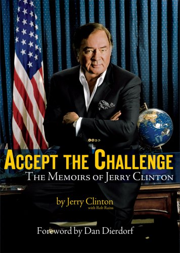 Accept the Challenge: The Memoirs of Jerry Clinton
