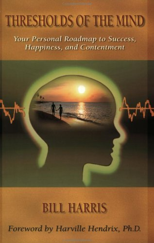 Thresholds of the Mind by Bill Harris