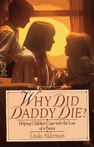 Why Did Daddy Die: Helping Children Cope with the Loss of a Parent