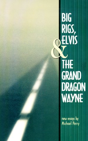 Big Rigs, Elvis & the Grand Dragon Wayne