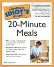 The Complete Idiot's Guide to 20-Minute Meals