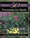 Taylor's 50 Best Perennials for Shade: Easy Plants for More Beautiful Gardens