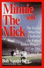Minnie and the Mick: The Go-Go White Sox Challenge the Fabled Yankee Dynasty, 1951-1964