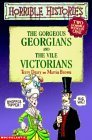 The Gorgeous Georgians and the Vile Victorians