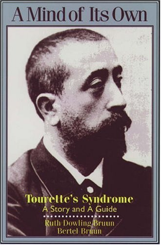 A Mind of Its Own: Tourette's Syndrome: A Story and a Guide