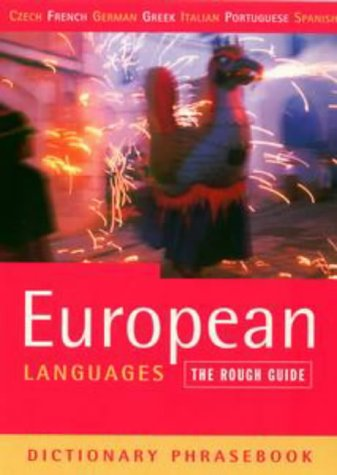 The Rough Guide to European Languages Dictionary Phrasebook: Czech, French, German, Greek, Italian, Portuguese, & Spanish