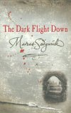 The Dark Flight Down by Marcus Sedgwick