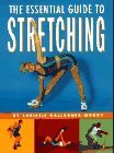 The Essential Guide to Stretching