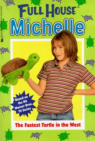 The Fastest Turtle In The West (Full House: Michelle, #25)