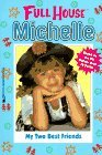 My Two Best Friends (Full House: Michelle, #3)