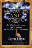 Muggles and Magic: J. K. Rowling and the Harry Potter Phenomenon