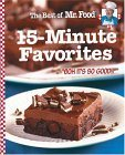 """The Best Of Mr. Food 15 Minute Favorites: """"With Never Any More Than 15 Minutes Of Hands On Prep Time, You Can Have Mouth Watering Recipes To The Table ... Lat! 'Ooh It's So Good!!'"""" (Best Of Mr. Food)"""