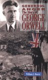 Generous Anger: The Story of George Orwell