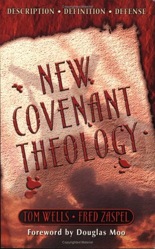 New Covenant Theology by Tom Wells