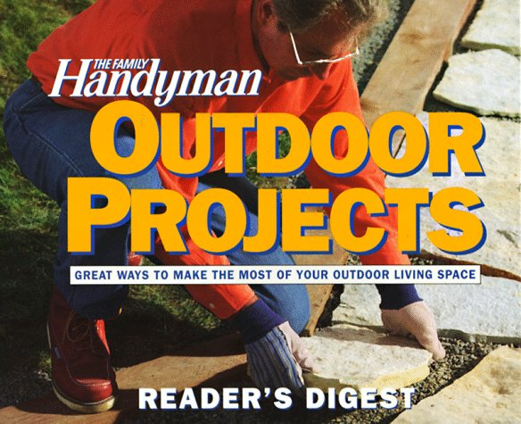 The Family Handyman: Outdoor Projects