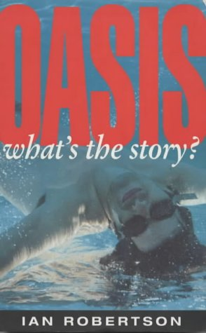 Oasis: What's the Story?