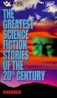 The Greatest Science Fiction Stories of the 20th Century