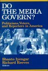 Do the Media Govern?: Politicians, Voters, and Reporters in America