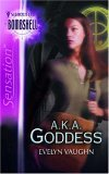 A. K. A. Goddess (The Grail Keepers #1)