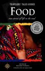 Food: True Stories of Life on the Road (Travelers' Tales Guides)