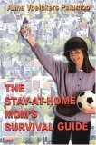 The Stay-At-Home Mom's Survival Guide