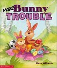 More Bunny Trouble by Hans Wilhelm