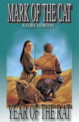 Mark of the Cat & Year of the Rat by Andre Norton