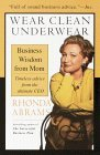 Wear Clean Underwear: Business Wisdom from Mom; Timeless Advice from the Ultimate CEO