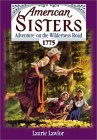 Adventure on the Wilderness Road, 1775 (American Sisters, #3)
