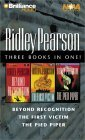 Ridley Pearson Collection: Beyond Recognition, The Pied Piper, The First Victim