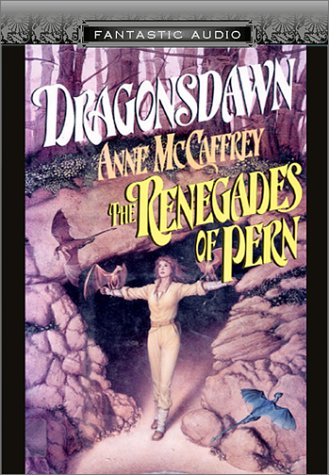 Dragonsdawn and Renegades of Pern (Pern #9, 10)