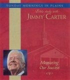 Measuring Our Success: Sunday Mornings in Plains: Bible Study with Jimmy Carter Vol. 2