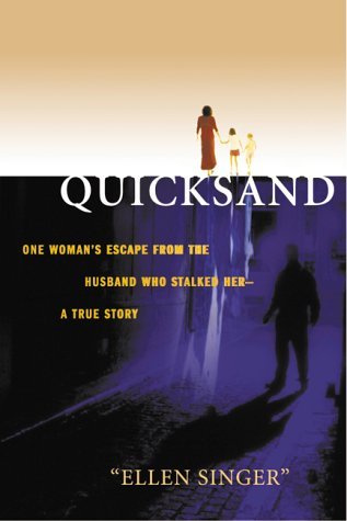 Quicksand: One woman's escape from the husband who stalked her, a true story