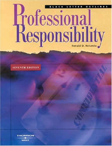 Rotunda's Black Letter Outline on Professional Responsibility, 7th Edition