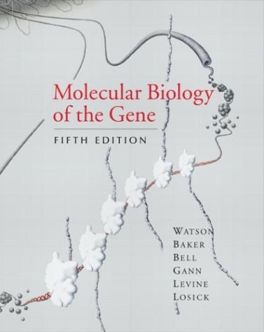 Molecular Biology of the Gene by Tania A. Baker